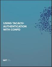 Using TACACS+ Authentication with ConfD