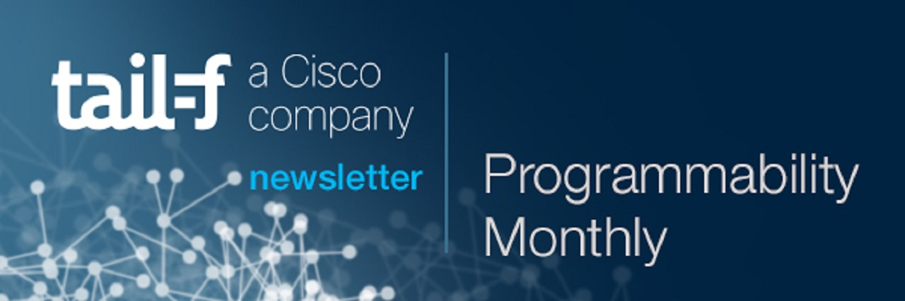 Tail-f Programmability Monthly Newsletter banner 1200px
