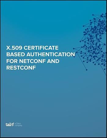X_509 Cert Based on Authentication for NETCONF & RESTCONF Image